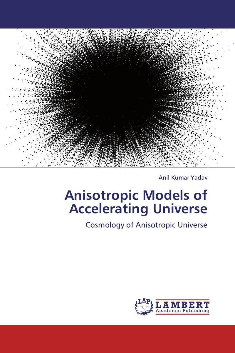 Anil Kumar Yadav Anisotropic Models of Accelerating Universe jyoti yadav arvind kumar and lalit kumar molecular characterization of lactamase e coli and klebsiella spp