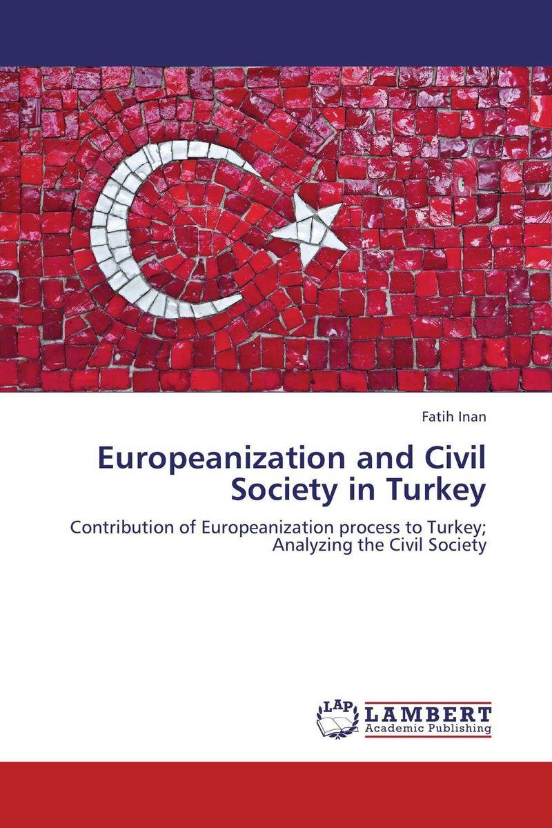 Fatih Inan Europeanization and Civil Society in Turkey фен технический bosch phg 630 dce 2000вт