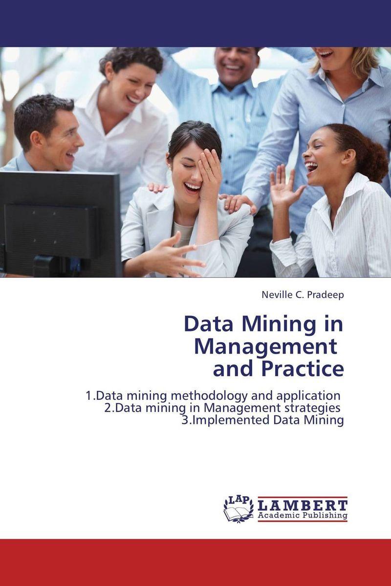 Neville C. Pradeep Data Mining in Management and Practice