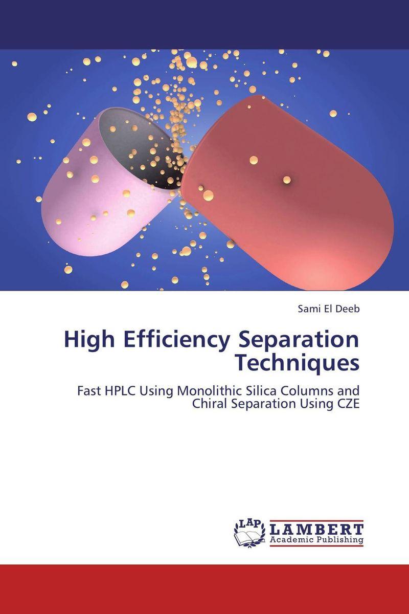 High Efficiency Separation Techniques