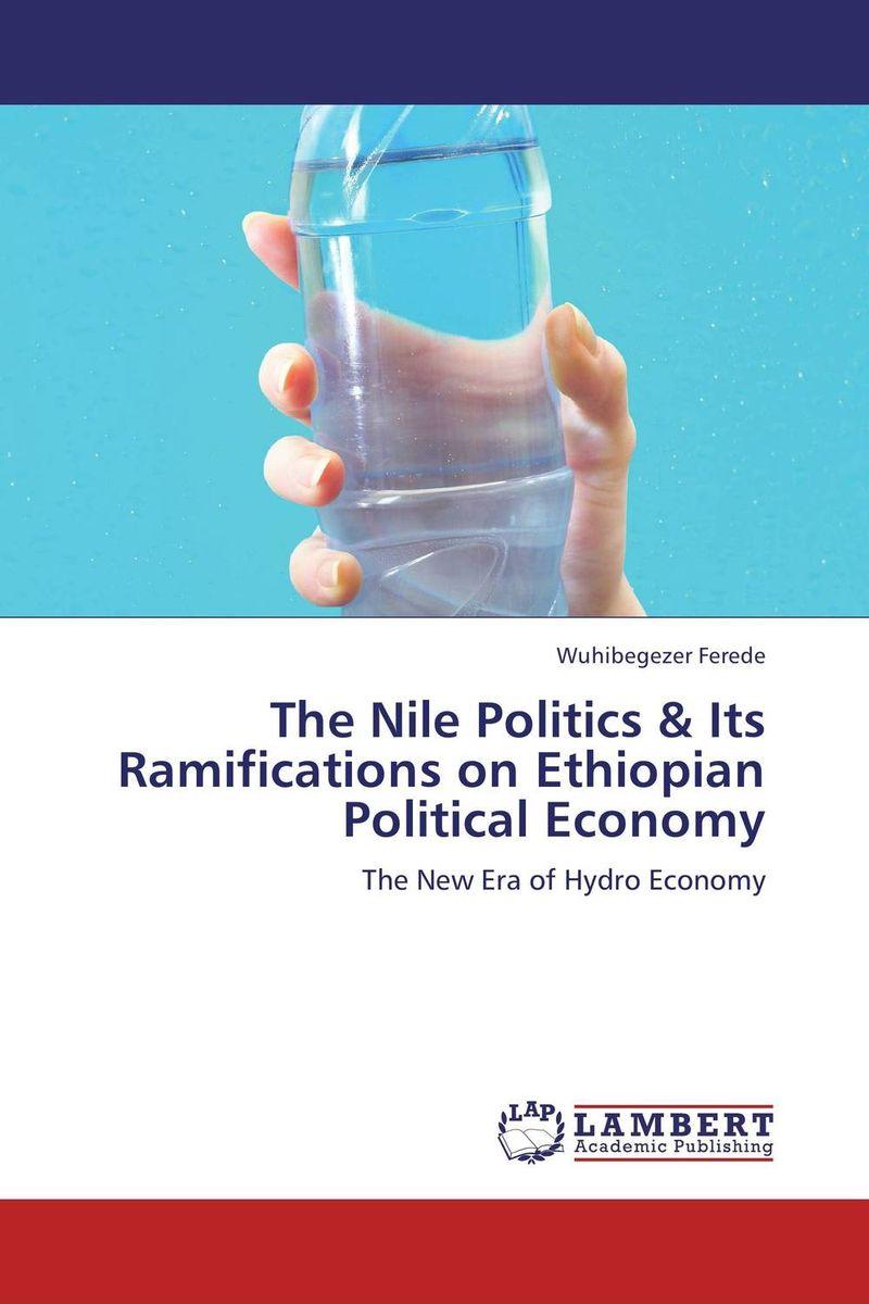 The Nile Politics & Its Ramifications on Ethiopian Political Economy