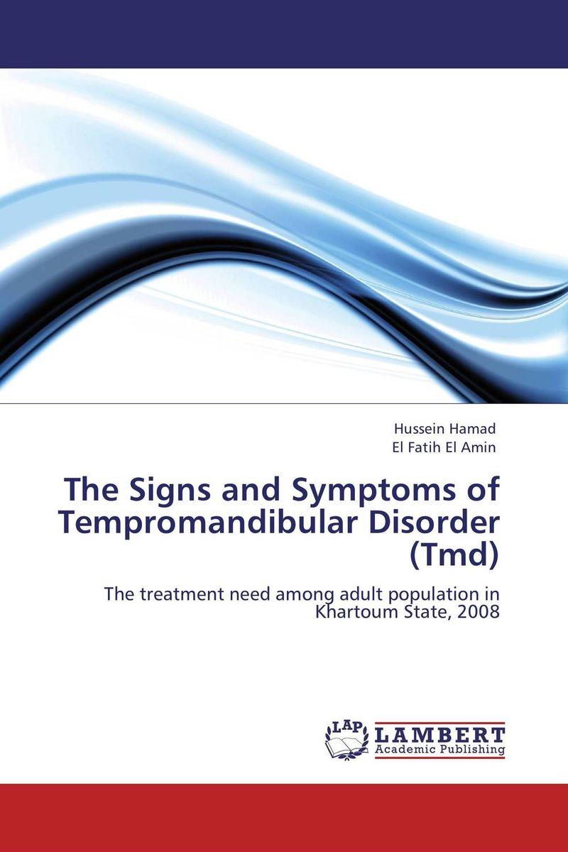 Hussein Hamad and El Fatih El Amin The Signs and Symptoms of Tempromandibular Disorder (Tmd)