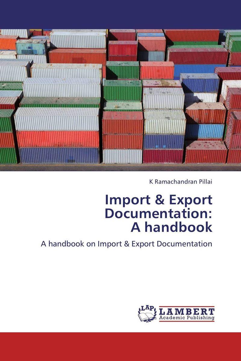 Import & Export Documentation: A handbook