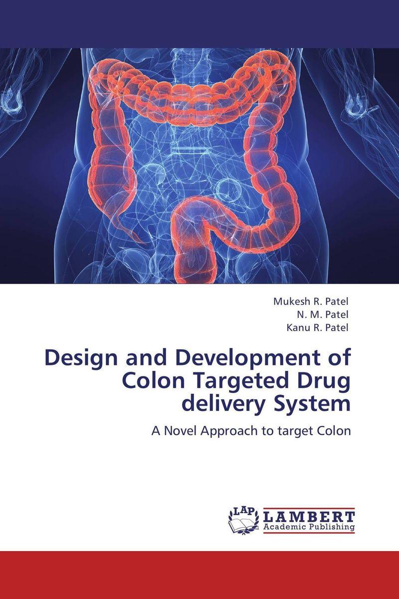 Mukesh R. Patel,N. M. Patel and Kanu R. Patel Design and Development of Colon Targeted Drug delivery System kamal singh rathore shreya patel and naisarg pujara nanoparticulate drug delivery system