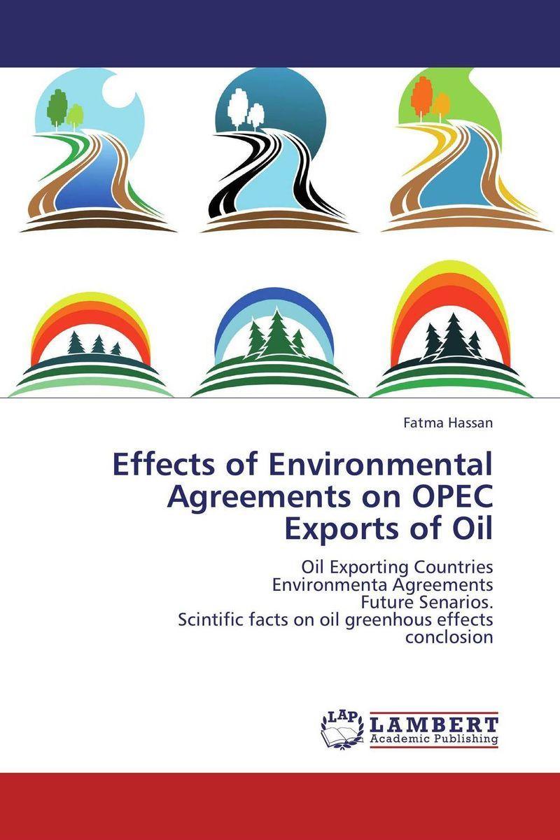 Fatma Hassan Effects of Environmental Agreements on OPEC Exports of Oil сапоги evigi evigi mp002xw0dvtk