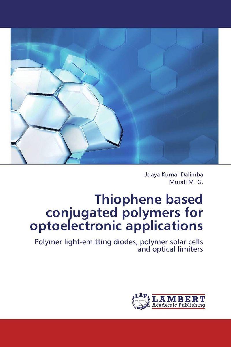 Udaya Kumar Dalimba and Murali M. G. Thiophene based conjugated polymers for optoelectronic applications каталки s s каталка динозавр