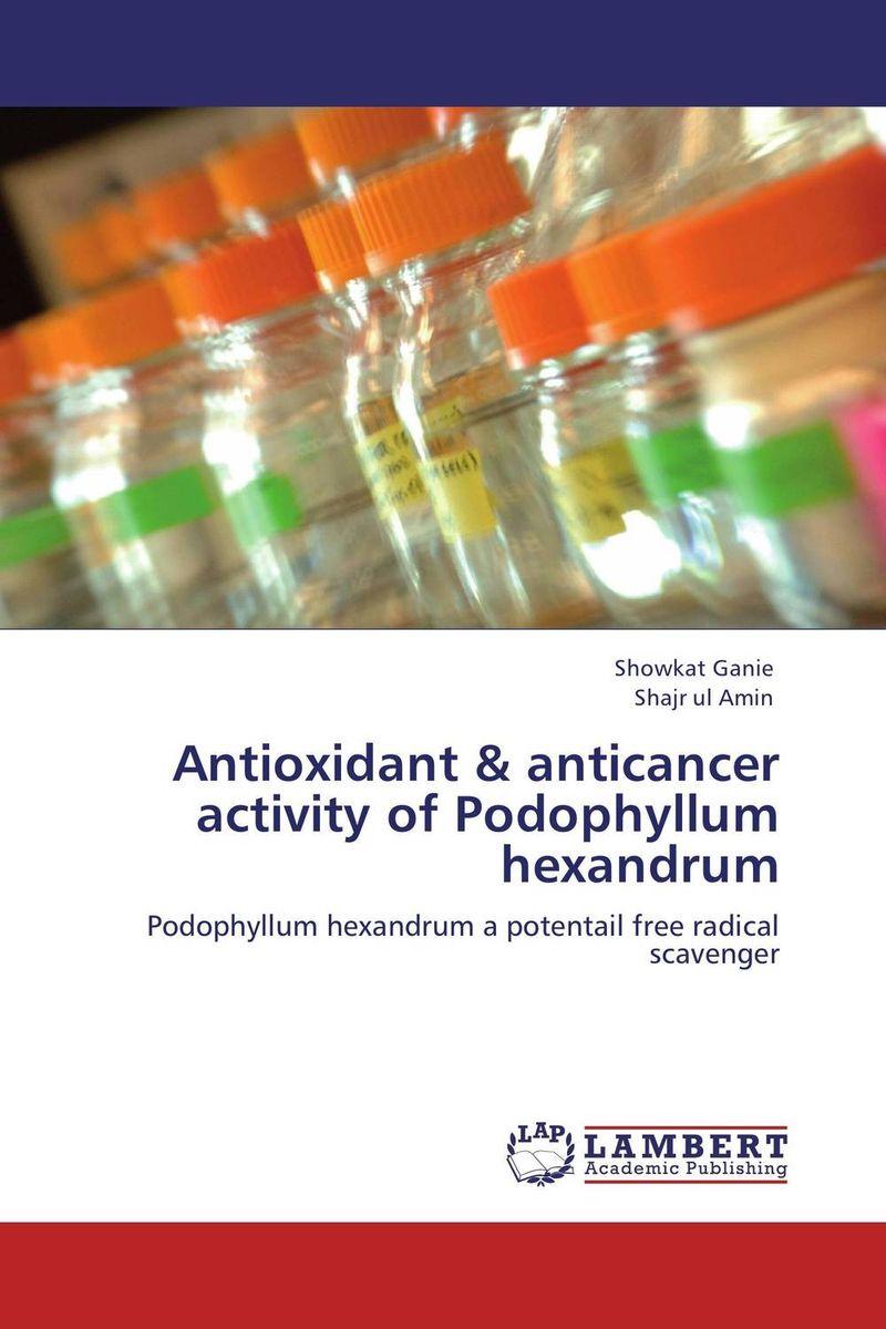 Antioxidant & anticancer activity of Podophyllum hexandrum