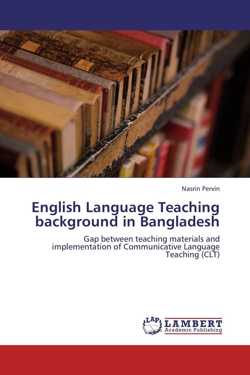 English Language Teaching background in Bangladesh