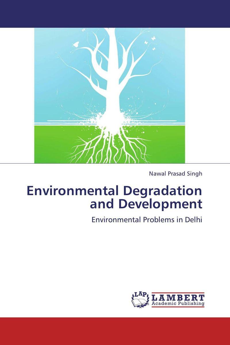 Nawal Prasad Singh Environmental Degradation and Development baljit singh polymeric pesticide delivery systems to control environmental hazards