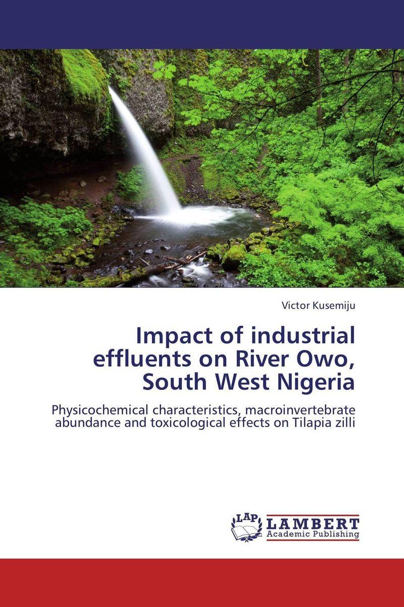 Victor Kusemiju Impact of industrial effluents on River Owo, South West Nigeria zilli пуховик от zilli 69850