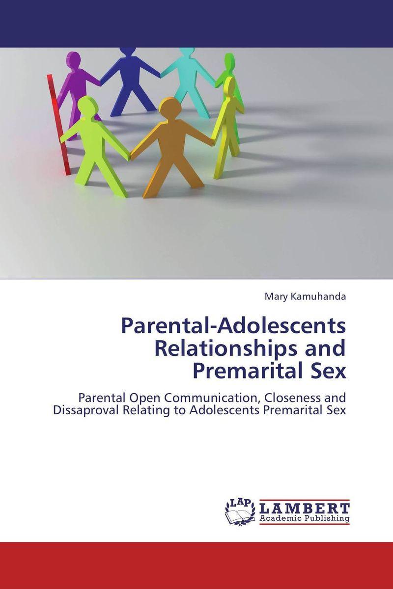 Parental-Adolescents Relationships and Premarital Sex