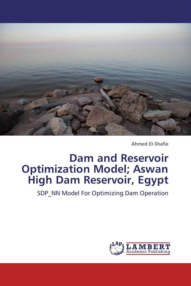 Ahmed El-Shafie Dam and Reservoir Optimization Model; Aswan High Dam Reservoir, Egypt