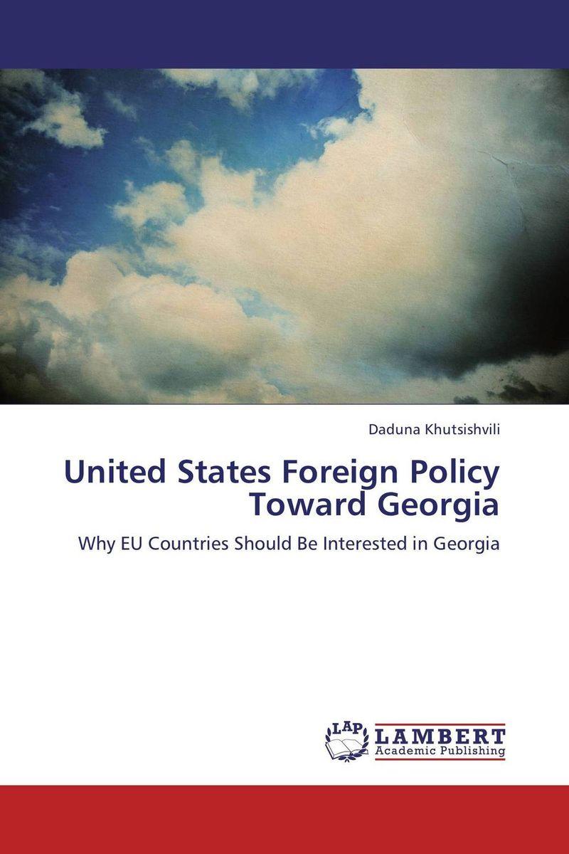 Daduna Khutsishvili United States Foreign Policy Toward Georgia