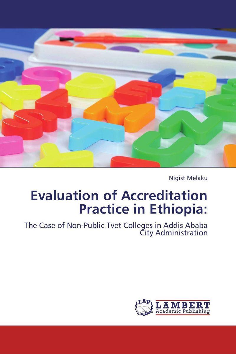 Evaluation of Accreditation Practice in Ethiopia: