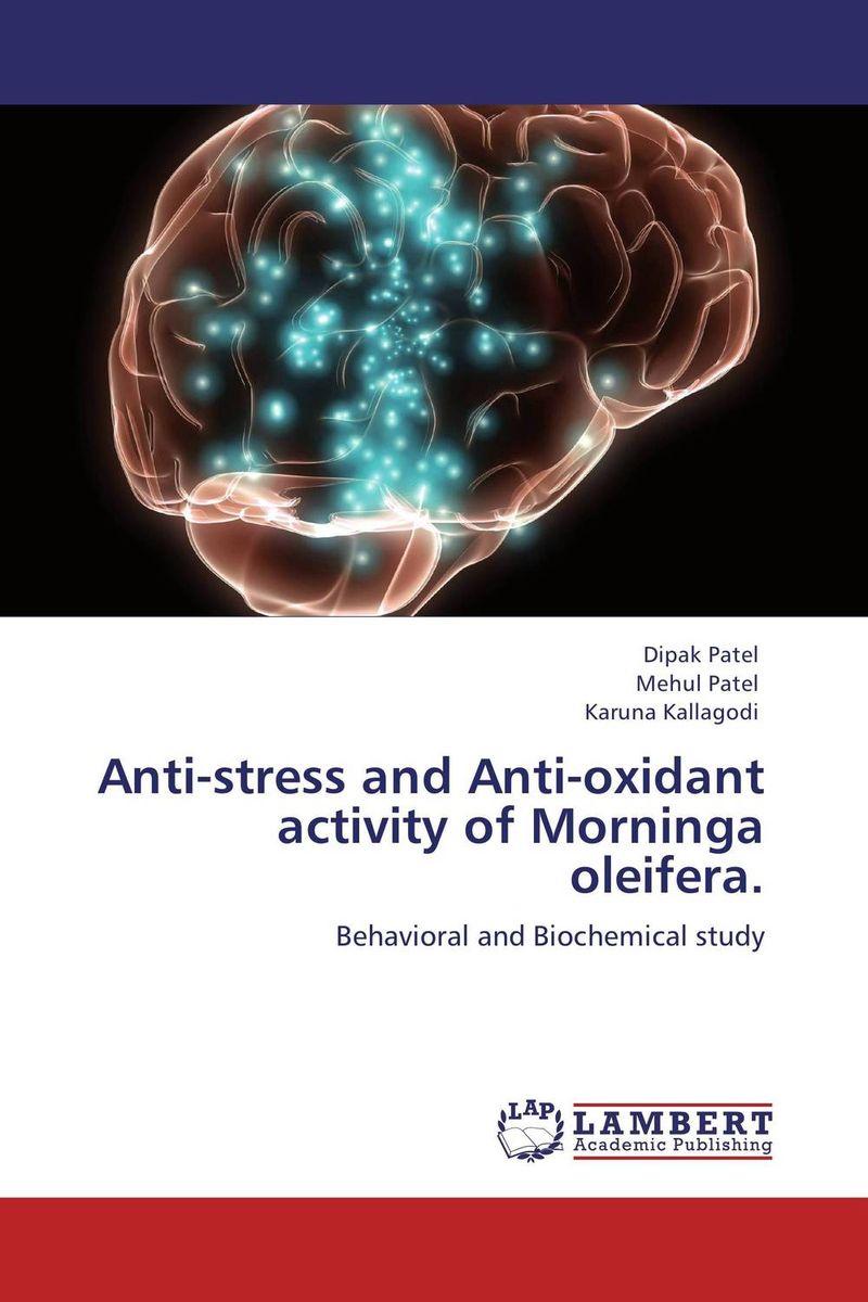 Anti-stress and Anti-oxidant activity of Morninga oleifera.