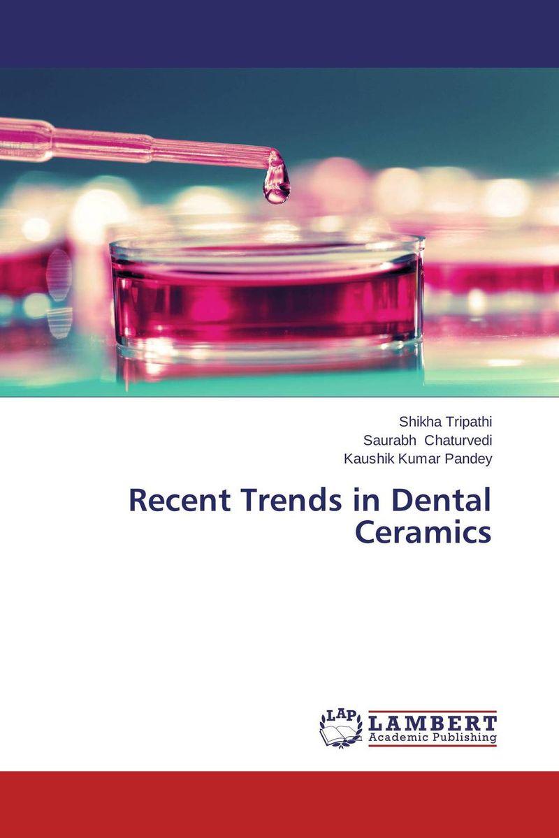Recent Trends in Dental Ceramics