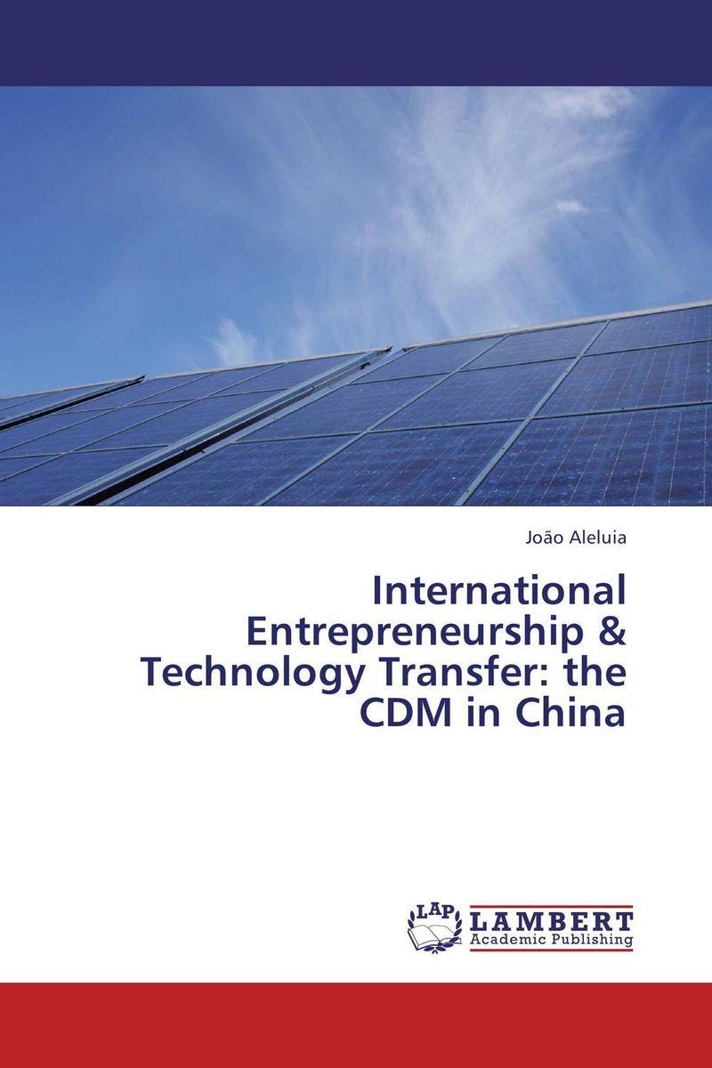 International Entrepreneurship & Technology Transfer: the CDM in China