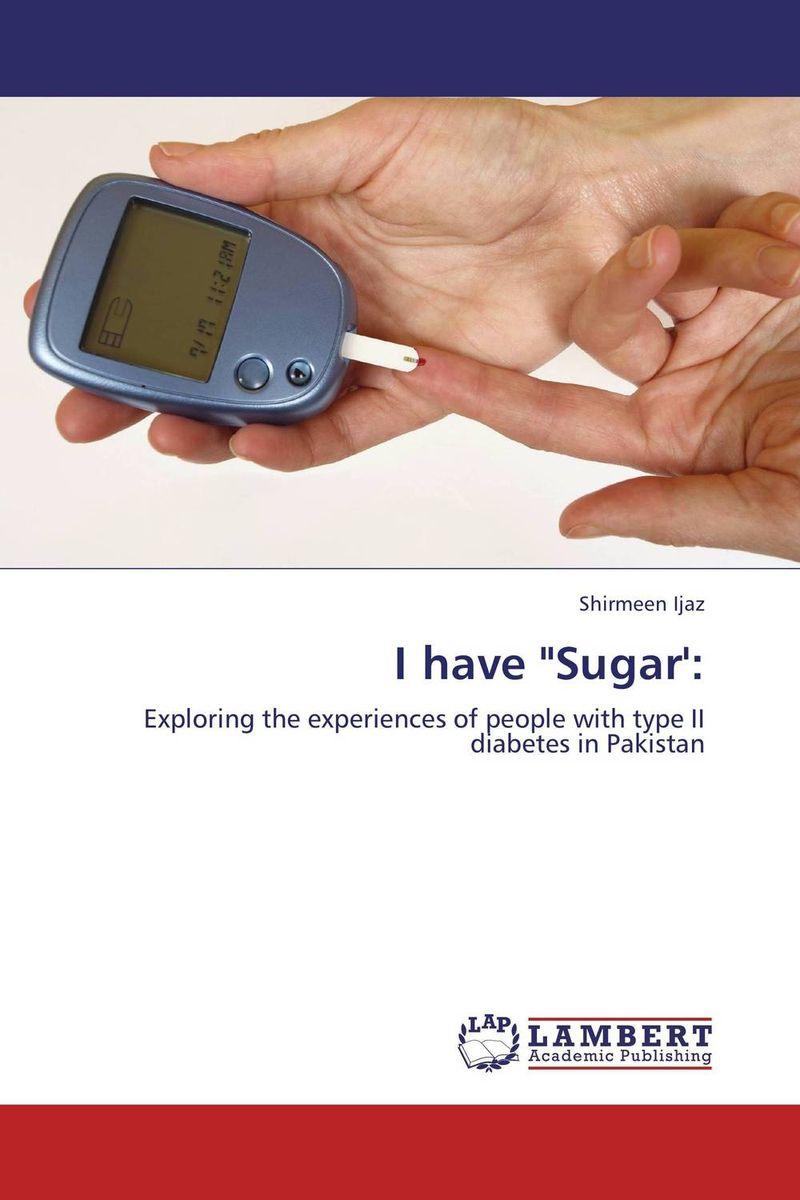 "I have ""Sugar':"
