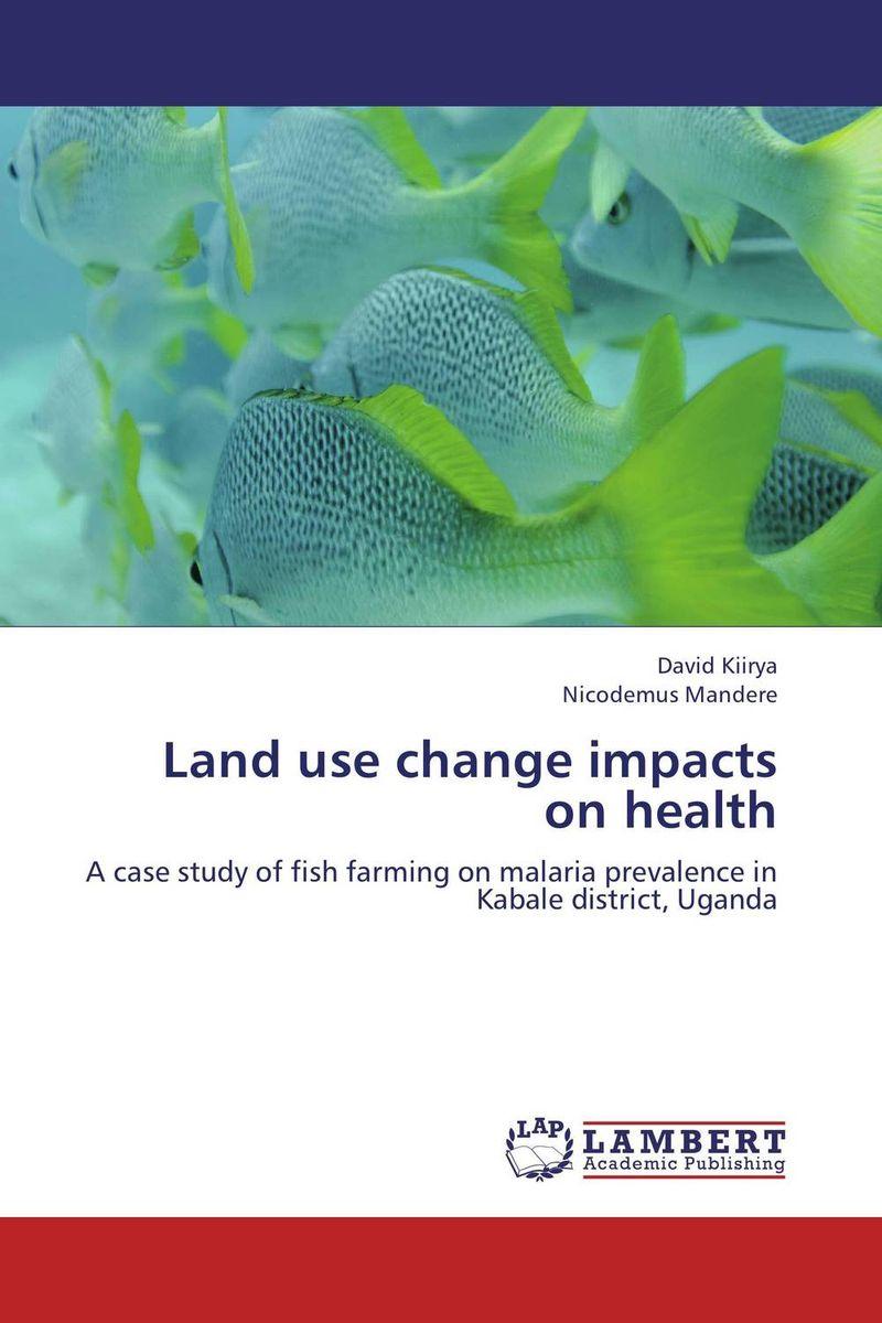 Land use change impacts on health