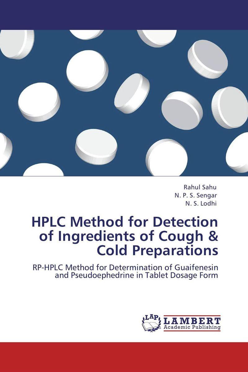 Rahul Sahu,N. P. S. Sengar and N. S. Lodhi HPLC Method for Detection of Ingredients of Cough & Cold Preparations raja abhilash punagoti and venkateshwar rao jupally introduction to analytical method development and validation