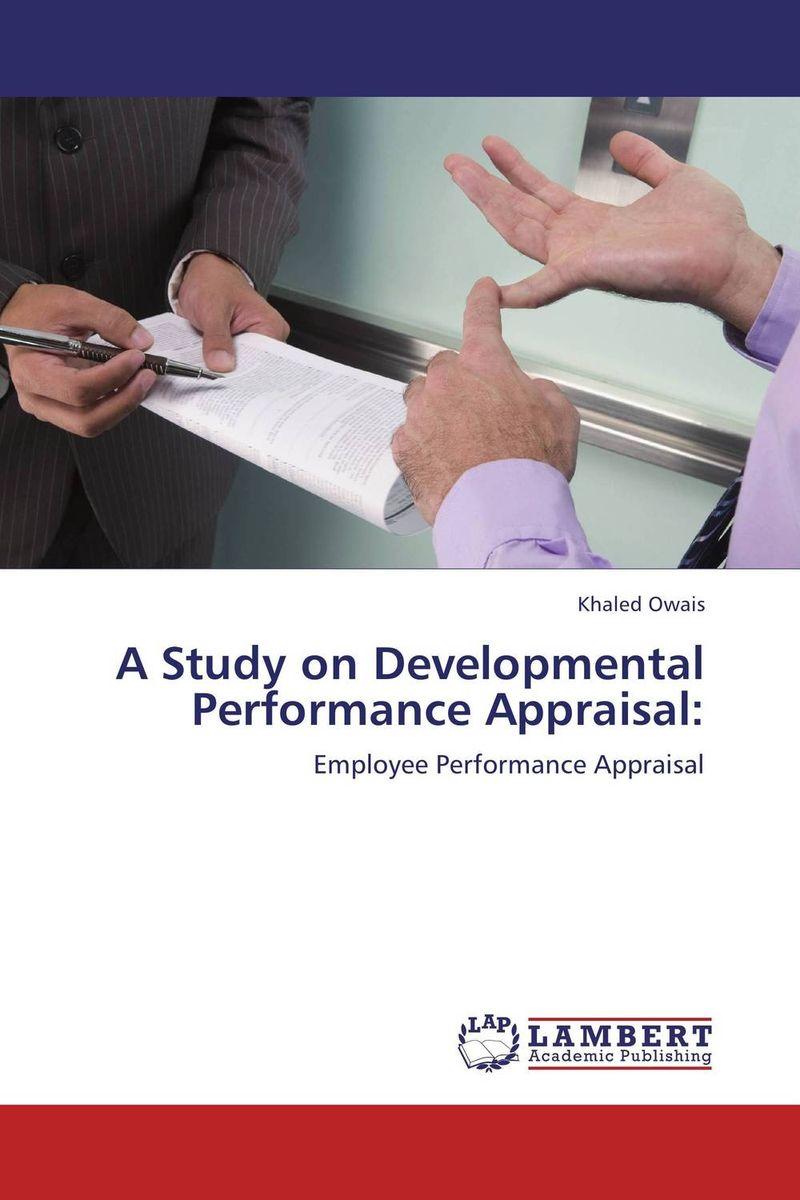 A Study on Developmental Performance Appraisal:
