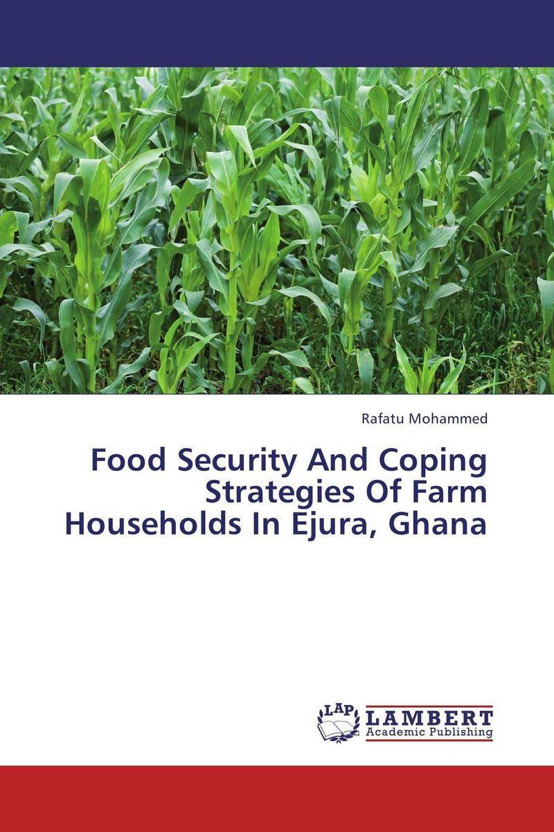 Rafatu Mohammed Food Security And Coping Strategies Of Farm Households In Ejura, Ghana agatha daniel and charles olungah women s indigenous knowledge in household food security