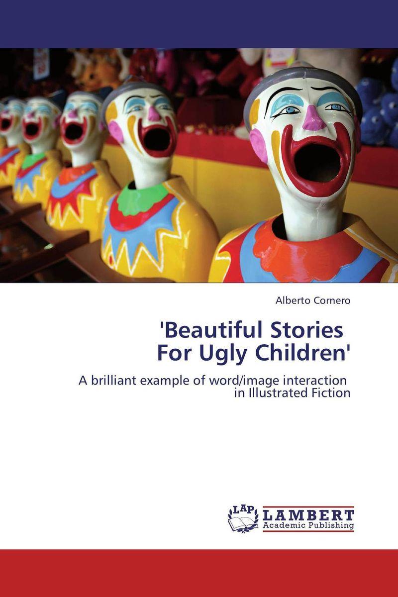 Alberto Cornero 'Beautiful Stories For Ugly Children'