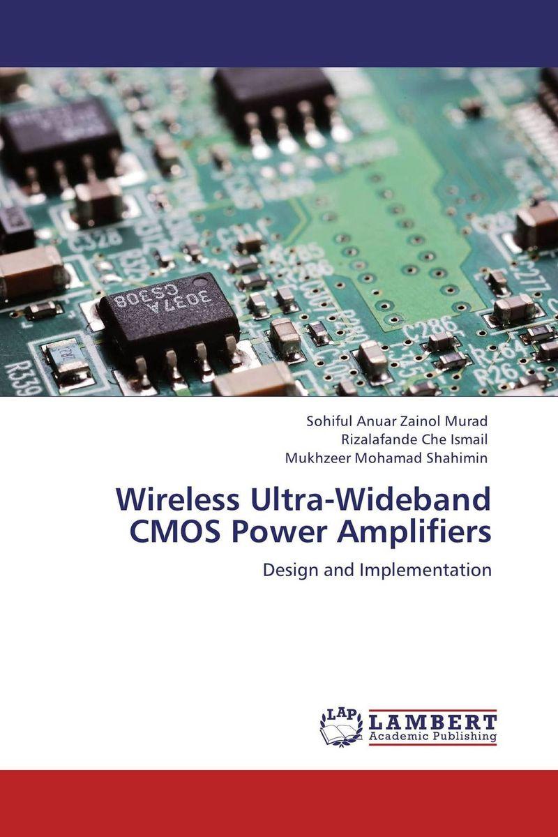 Sohiful Anuar Zainol Murad,Rizalafande Che Ismail and Mukhzeer Mohamad Shahimin Wireless Ultra-Wideband CMOS Power Amplifiers mukhzeer mohamad shahimin and kang nan khor integrated waveguide for biosensor application