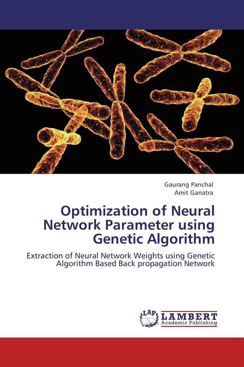 Gaurang Panchal and Amit Ganatra Optimization of Neural Network Parameter using Genetic Algorithm harsimranjit gill and ajmer singh selection of parameter 'r' in rc5 algorithm