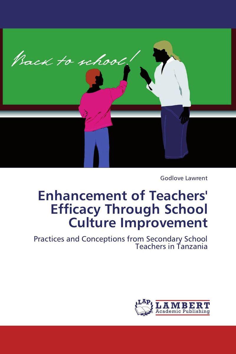 Enhancement of Teachers' Efficacy Through School Culture Improvement