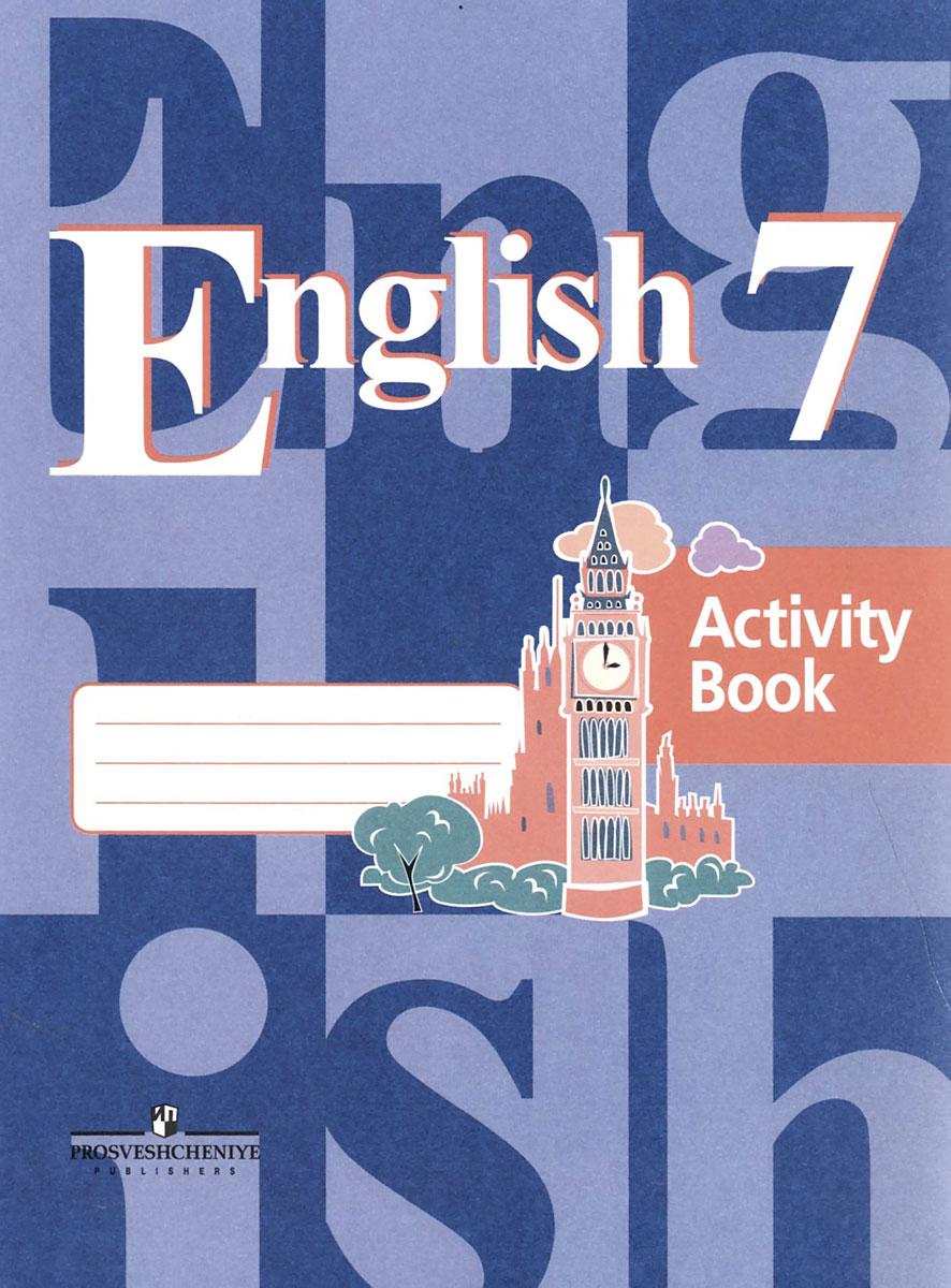 English 7: Activity Book / Английский язык. 7 класс. Рабочая тетрадь