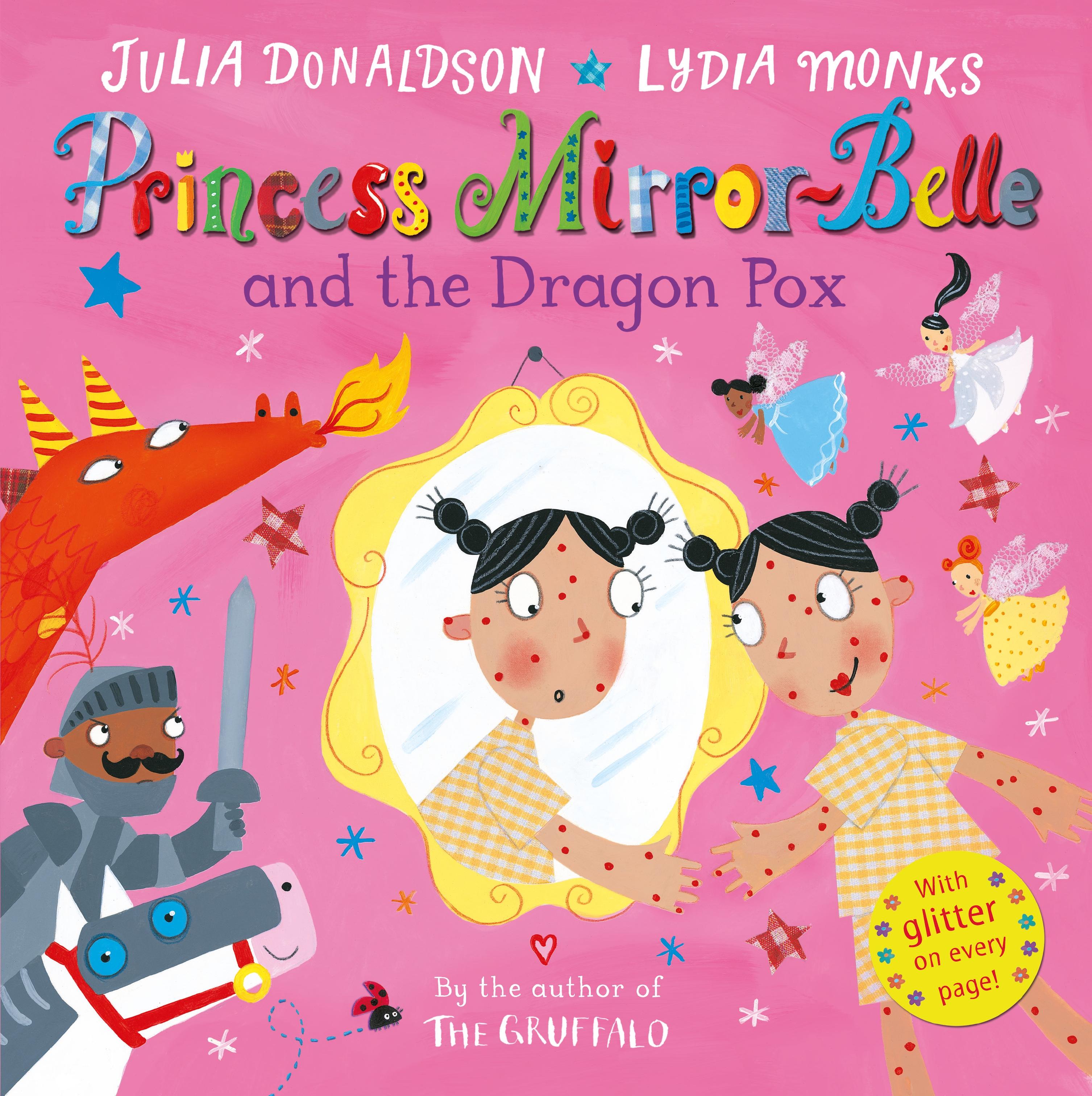 Julia Donaldson Princess Mirror-Belle and the Dragon Pox