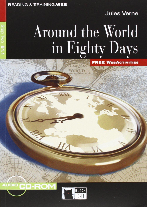 Around the World in Eighty Days: Step Two B1. 1 (+ CD-ROM)