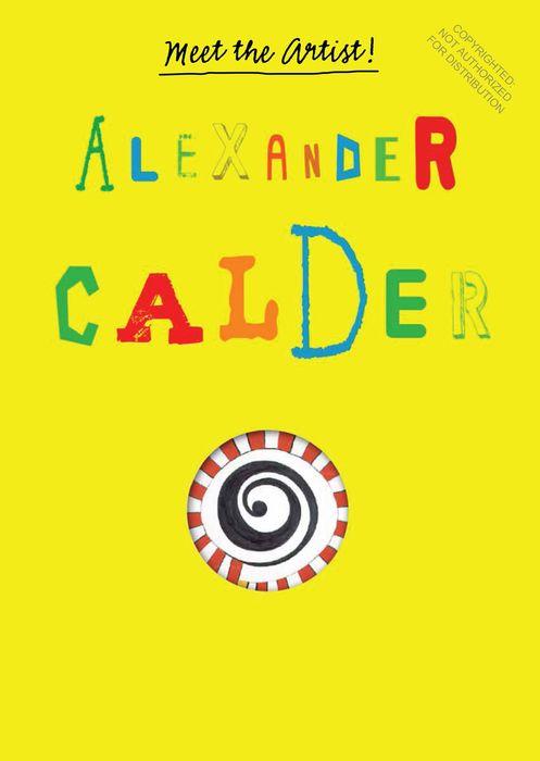 Meet the Artist Alexander Calder
