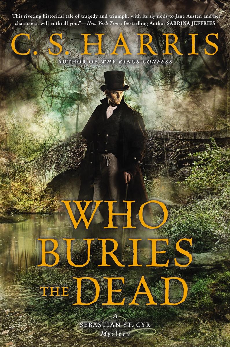 Who Buries the Dead: A Sebastian St. Cyr Mystery