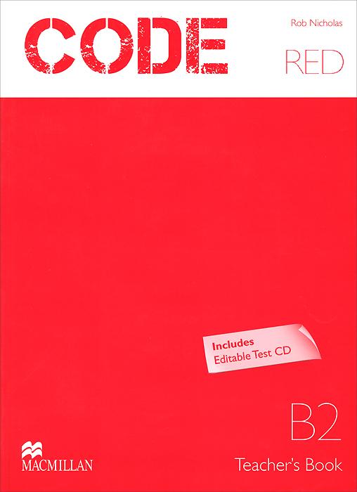 Code Red: Level B2: Teacher's Book (+ CD)