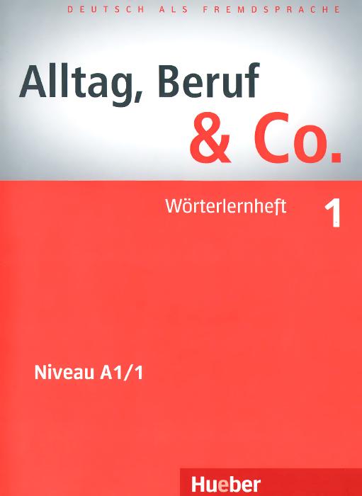 Alltag, Beruf & Co.: Worterlernheft 1
