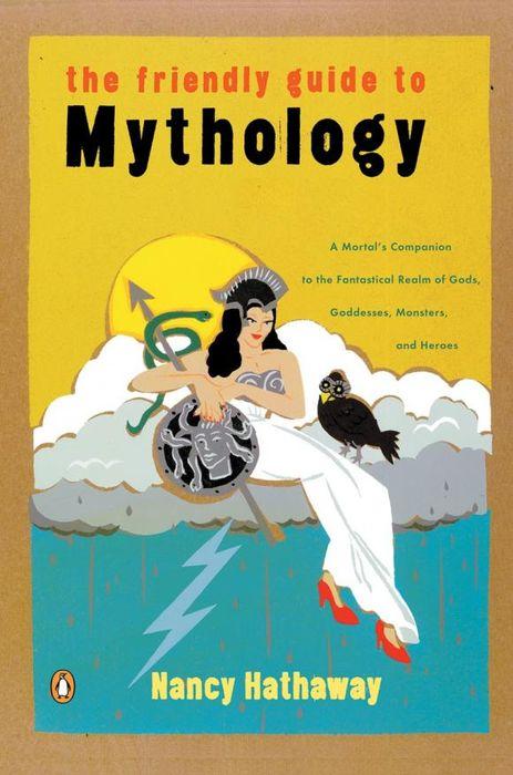 Nancy Hathaway The Friendly Guide to Mythology famosa nancy