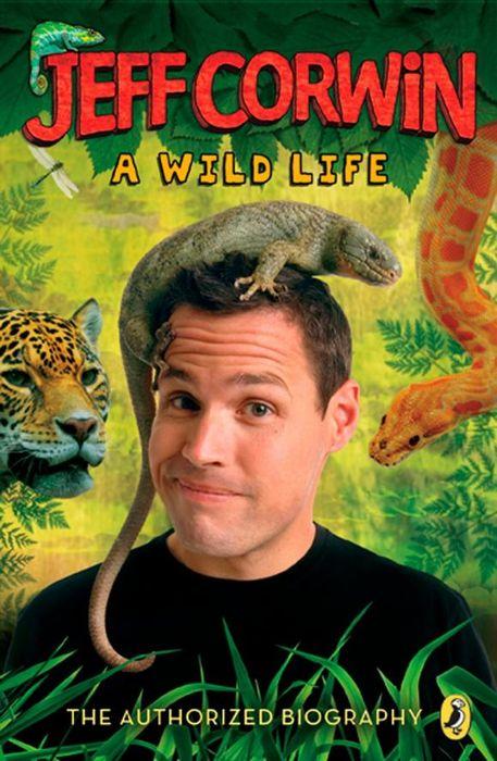 Jeff Corwin: a Wild Life