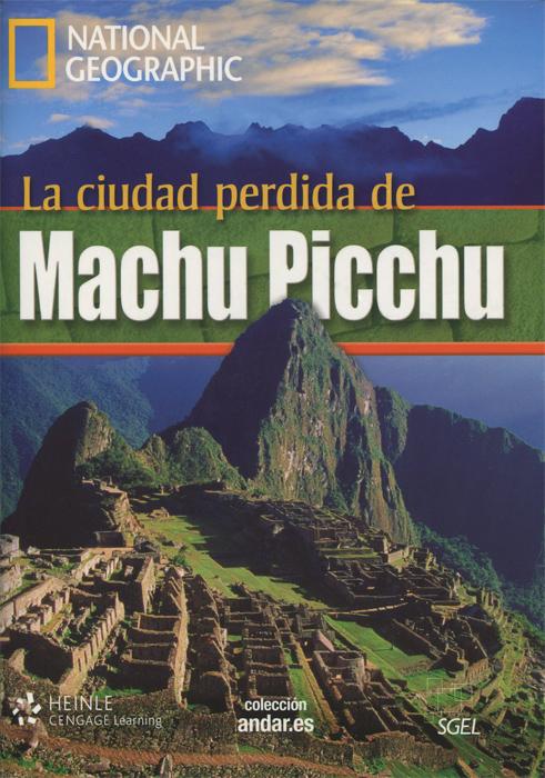 La ciudad perdida de Machu Picchu: Level A2 (+ DVD)