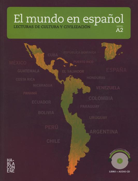 El mundo en espanol: Nivel A2 (+ CD)