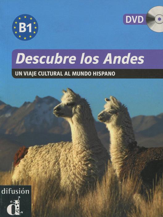 Descubre los Andes: Un viaje cultural al mundo hispano (+ DVD-ROM)