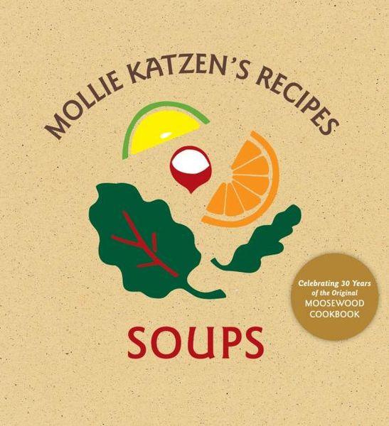 Mollie Katzens Recipes Soups