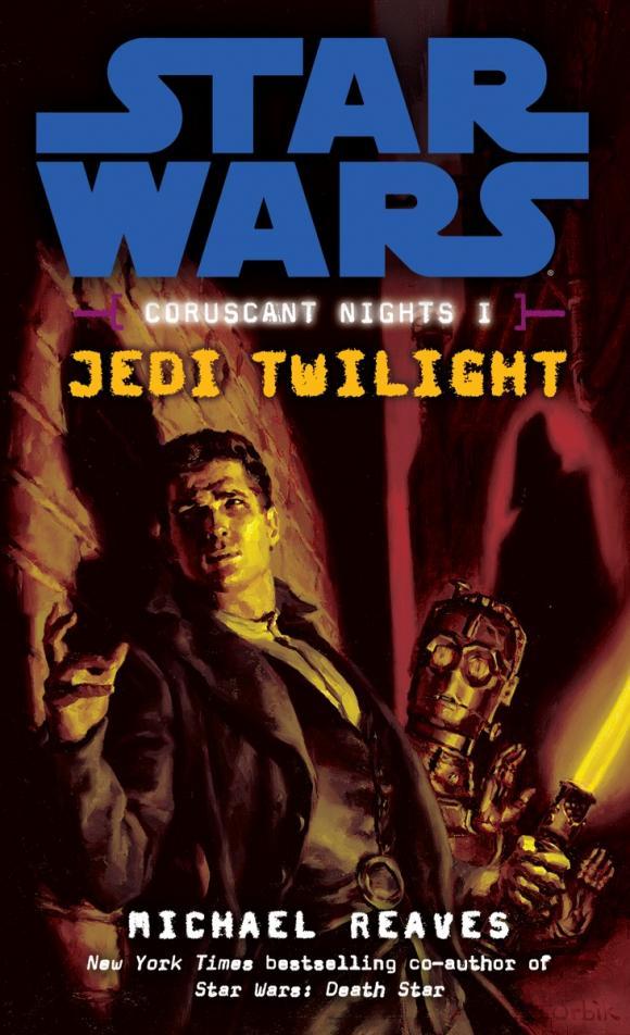 Jedi Twilight: Star Wars (Coruscant Nights, Book I)