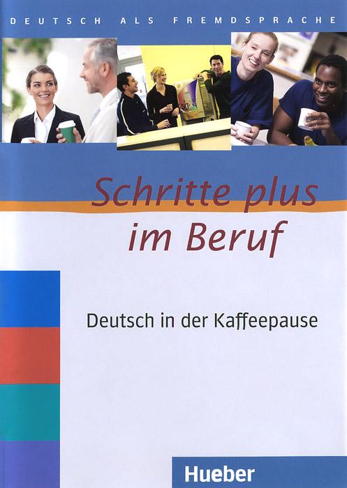 Schritte Plus Im Beruf: Deutsch in Der Kaffeepause: Niveau A2/B1 (аудиокурс на 2 CD)