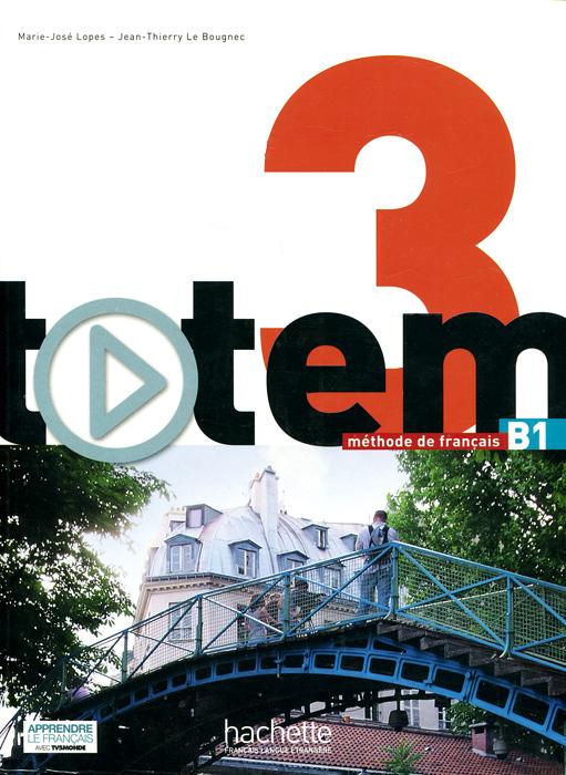 Totem: Niveau 3: Methode de francais: B1 (+ DVD-ROM)