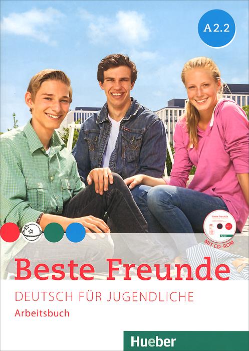 Manuela Georgiakaki, Anja Schumann, Christiane Seuthe Beste Freunde A2.2: Deutsch fur Jugendliche: Arbeitsbuch (+ CD-ROM)