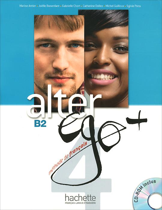 Alter ego+ 4: Methode de francais: B2 (+ CD-ROM)