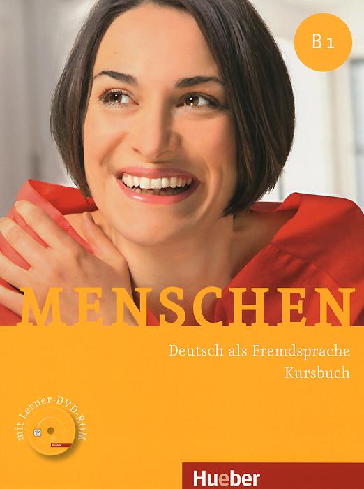 Menschen B1: Deutsch als Fremdsprache: Kursbuch (+ DVD-ROM)