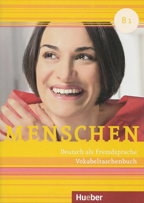 Menschen B1: Deutsch als Zweitsprache: Vokabeltaschenbuch